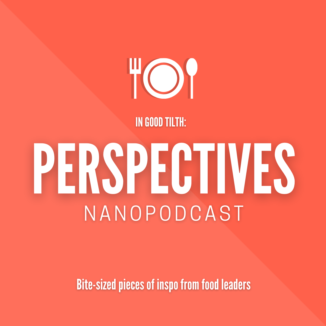 In Good Tilth Perspectives: Nanopodcast issue cover